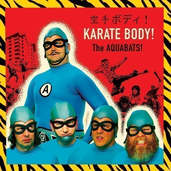 The Aquabats - Karate Body!