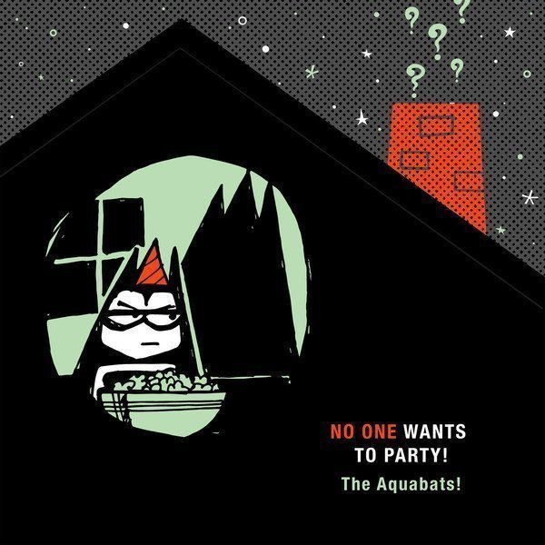 The Aquabats - No One Wants To Party!