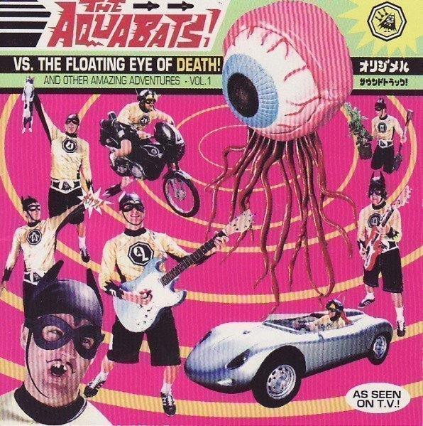 The Aquabats - Vs. The Floating Eye Of Death! And Other Amazing Adventures - Vol. 1