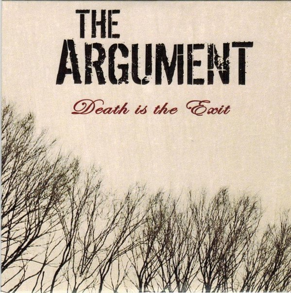 The Argument - Death Is The Exit