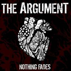 The Argument - Nothing Fades