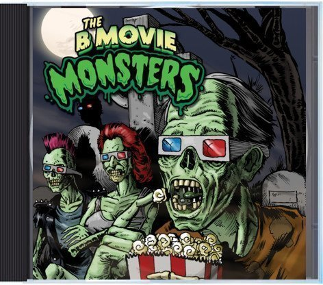 The B Movie Monsters - From The Theater To The Grave