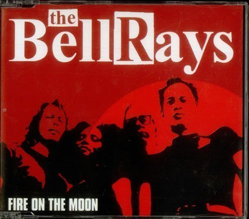 The Bellrays - Fire On The Moon
