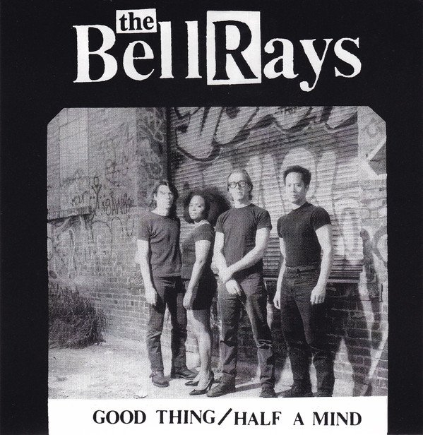 The Bellrays - Good Thing / Half A Mind