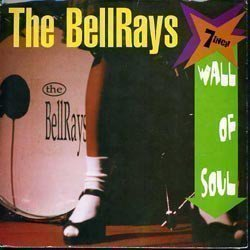 The Bellrays - Wall Of Soul