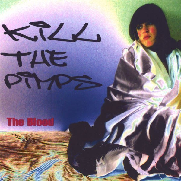 The Blood - Kill The Pimps