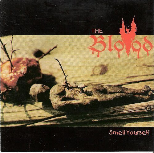 The Blood - Smell Yourself