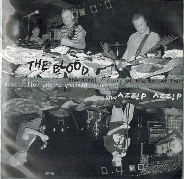 The Blood - The Aural History Of The Toilet Run