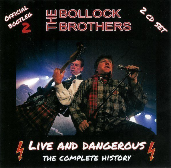 The Bollock Brothers - Live And Dangerous (The Complete History)