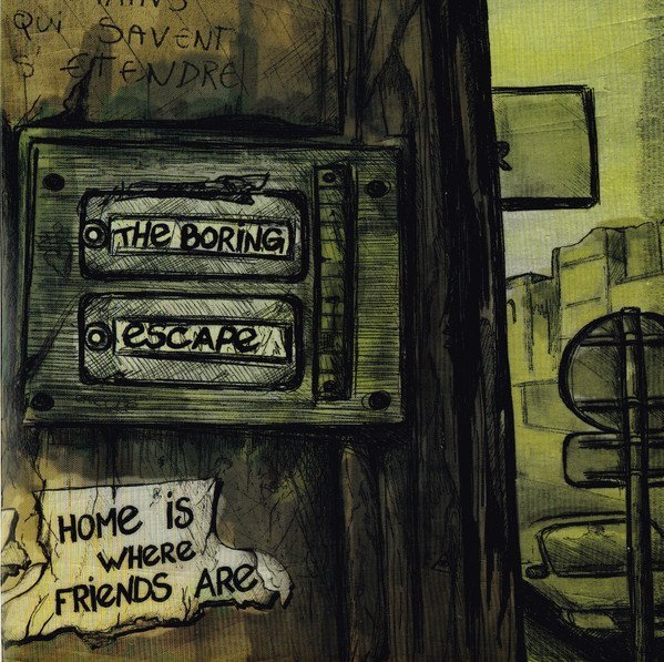 The Boring - Home Is Where Friends Are