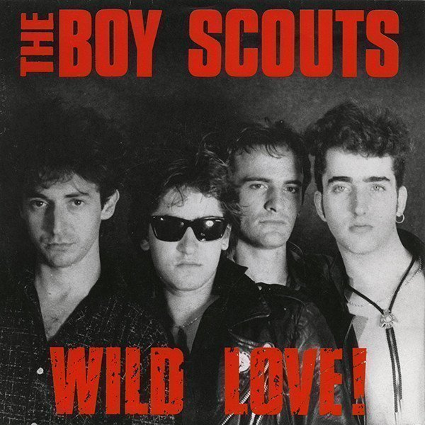 The Boy Scouts - Wild Love!