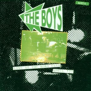 The Boys - Live At The Roxy Club, April