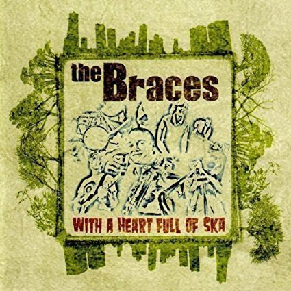 The Braces - With A Heart Full Of Ska