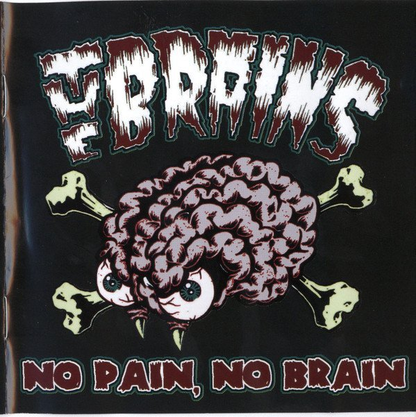 The Brains - No Brain, No Pain