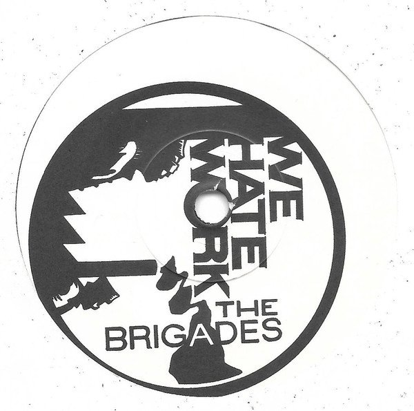 The Brigades - We Hate Work / This Is Your File