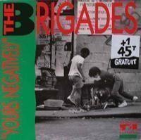 The Brigades - Yours Negatively