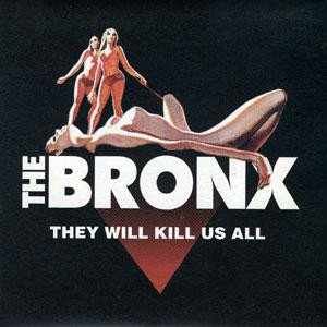 The Bronx - They Will Kill Us All (Even You)