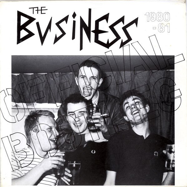 The Business - 1980-81 Official Bootleg