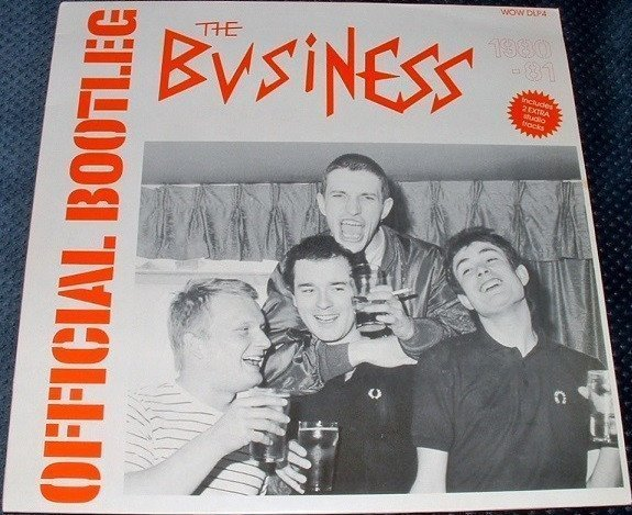 The Business - Back To Back - Official Bootleg 1980-81 / Loud Proud & Punk Live