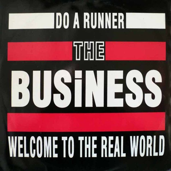 The Business - Do A Runner / Welcome To The Real World