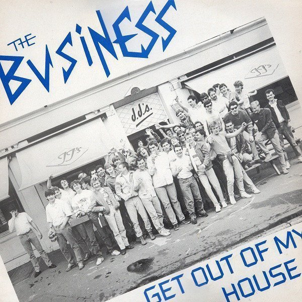 The Business - Get Out Of My House