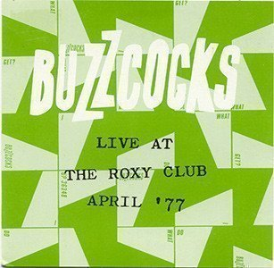 The Buzzcocks - Live At The Roxy Club April
