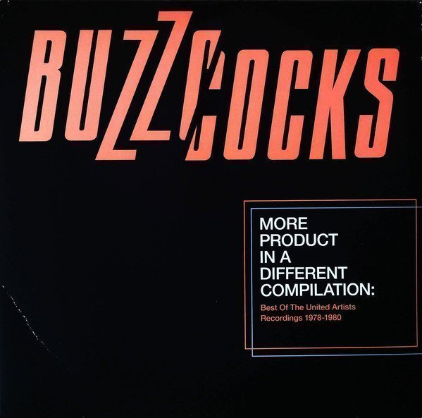 The Buzzcocks - More Product In A Different Compilation (Best Of The United Artists Recordings 1978-1980)