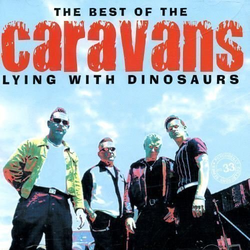 The Caravans - Lying With Dinosaurs - The Best Of The Caravans