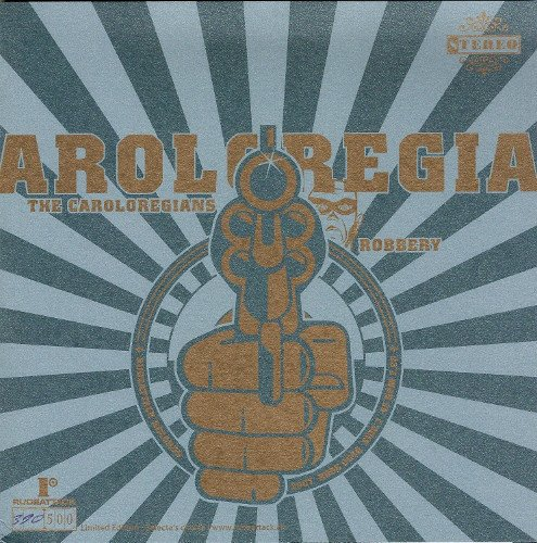 The Caroloregians - Robbery / Can