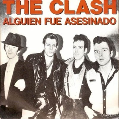 The Clash - Alguien Fue Asesinado = Somebody Got Murdered