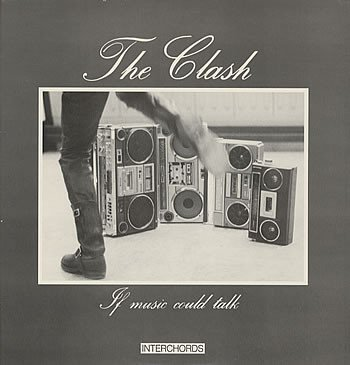 The Clash - If Music Could Talk (Interchords)