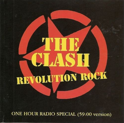 The Clash - The Clash: Revolution Rock (One Hour Radio Special) (59:00 Version)