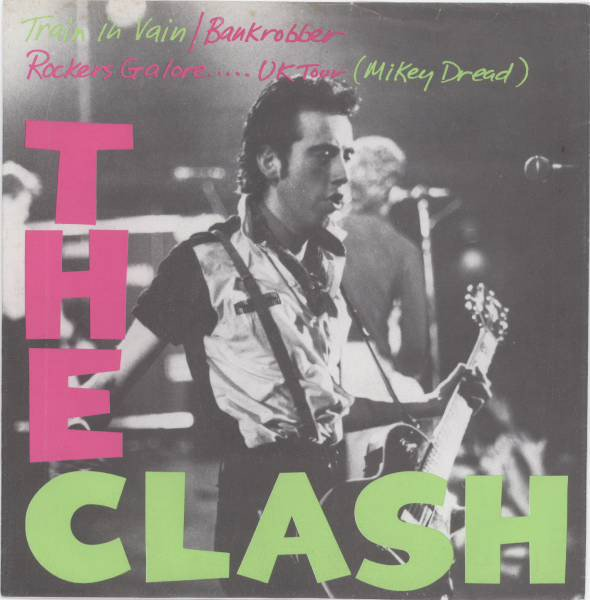 The Clash - Train In Vain / Bankrobber