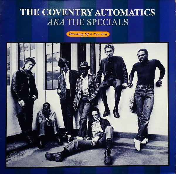 The Coventry Automatics Aka The Specials - Dawning Of A New Era