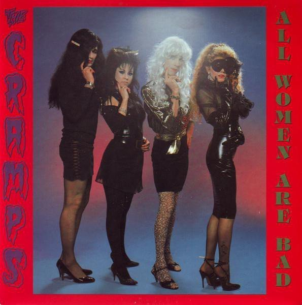 The Cramps - All Women Are Bad