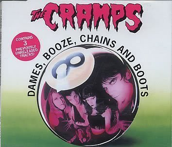 The Cramps - Dames, Booze, Chains And Boots