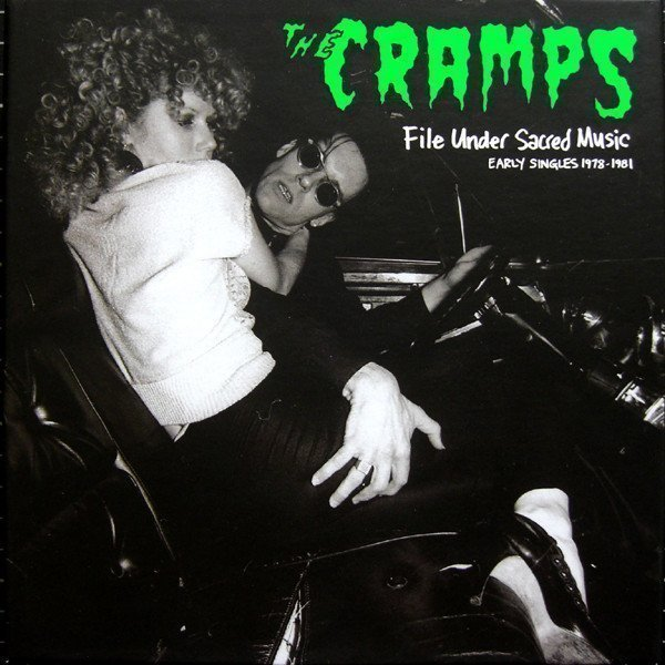 The Cramps - File Under Sacred Music - Early Singles 1978-1981