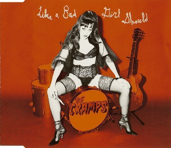 The Cramps - Like A Bad Girl Should