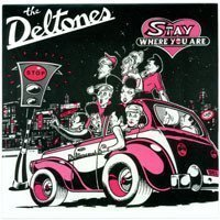 The Deltones - Stay Where You Are