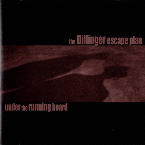 The Dillinger Escape Plan - Under The Running Board