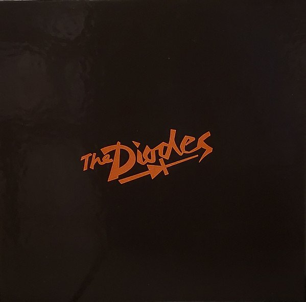 The Diodes - The Diodes, Released, Action | Reaction, Rarities.