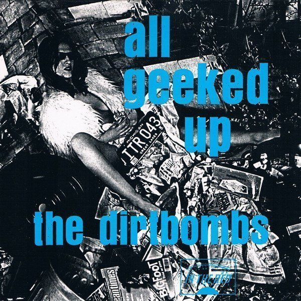 The Dirtbombs - All Geeked Up