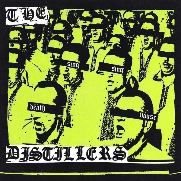 The Distillers - Sing Sing Death House