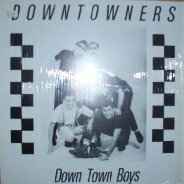 The Downtowners - Down Town Boys