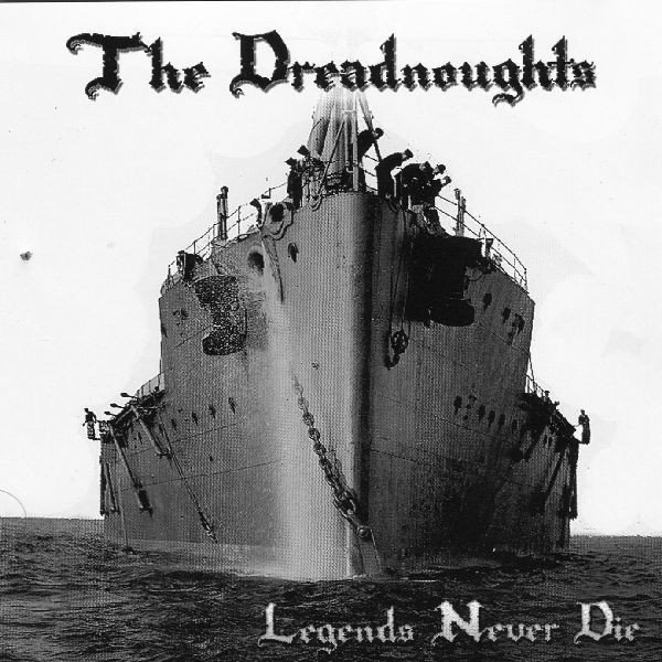 The Dreadnoughts - Legends Never Die