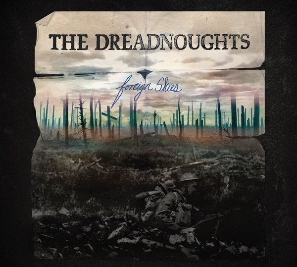 The Dreadnougths - Foreign Skies