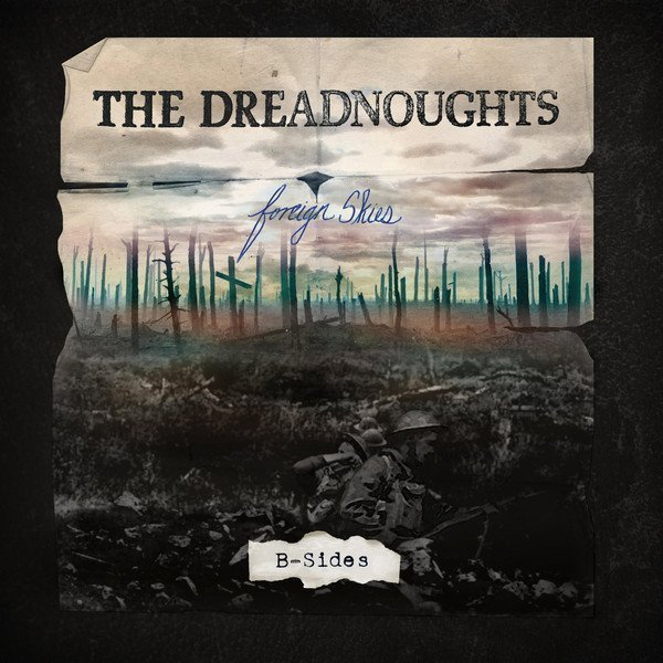 The Dreadnougths - Foreign Skies - B Sides