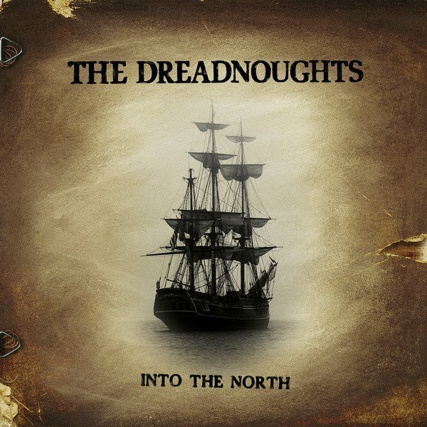 The Dreadnougths - Into The North
