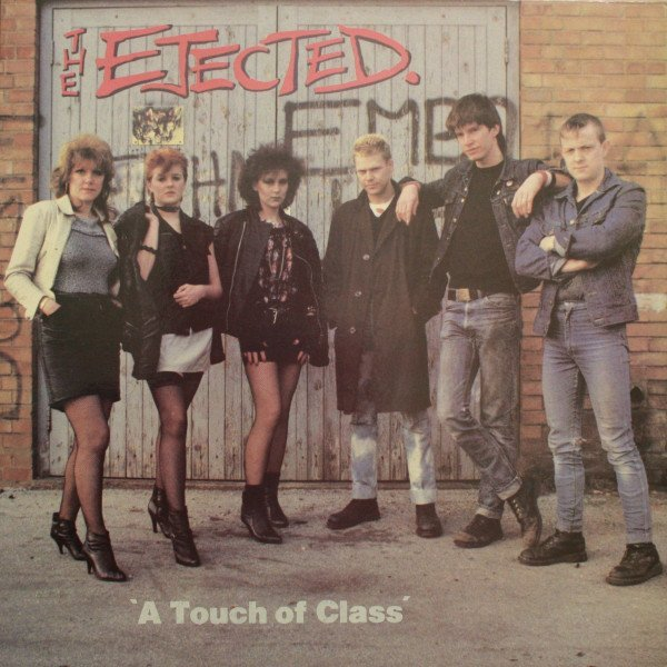 The Ejected - A Touch Of Class
