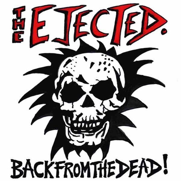 The Ejected - Back From The Dead